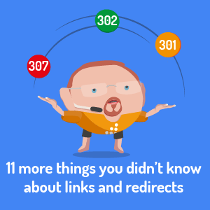 11 More Things You Didn't Know About Links and Redirects